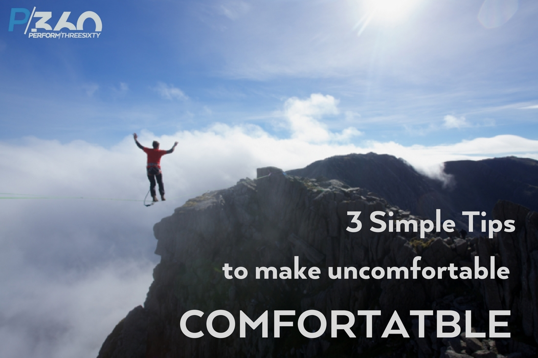 Put yourself in uncomfortable situations